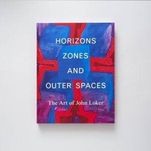 John Loker: Horizons, Zones and Outer Spaces 1